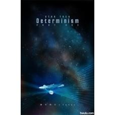 燁月朔行《Determinism(決定論)‧上集》ST Spock / Kirk